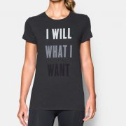 image of I will what I want t shirt